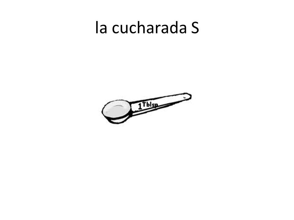 la cucharada S