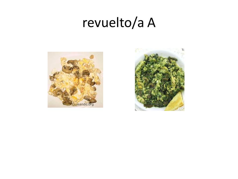 revuelto/a A