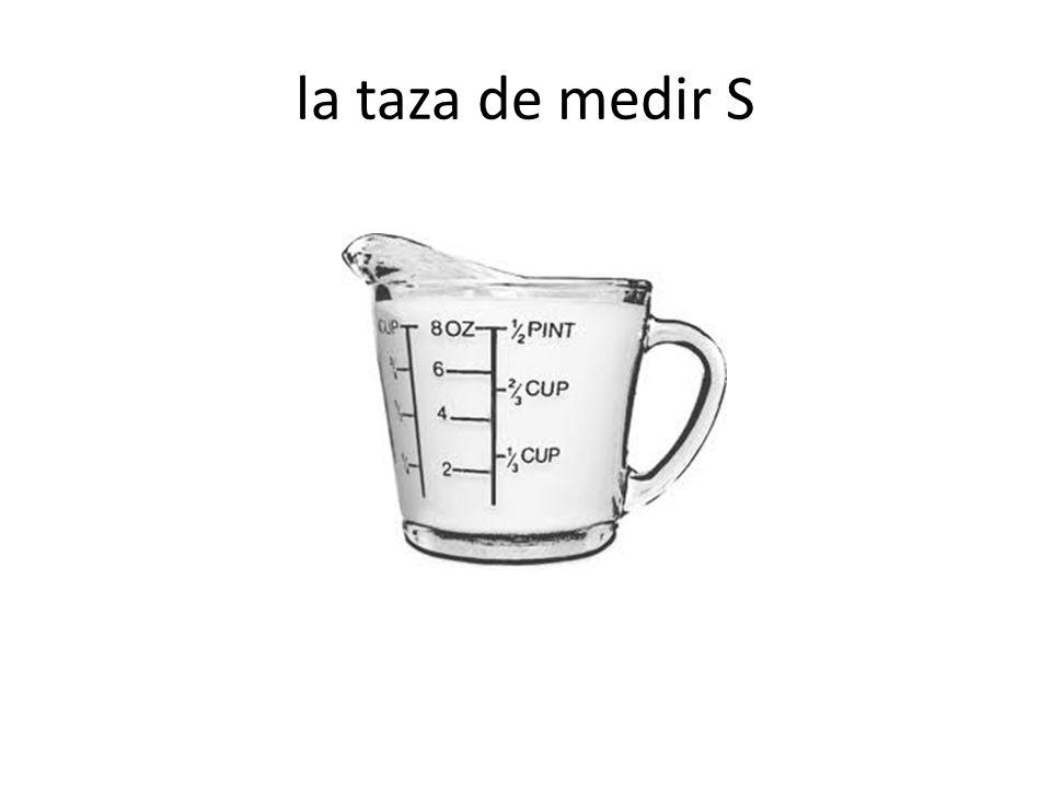 la taza de medir S