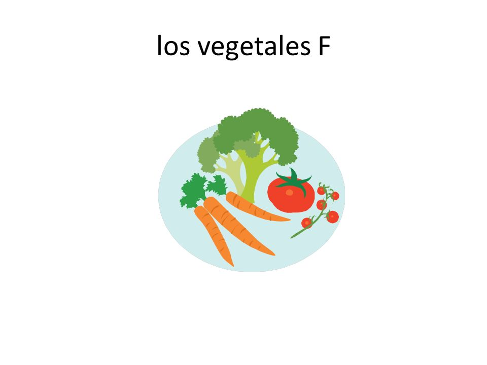 los vegetales F