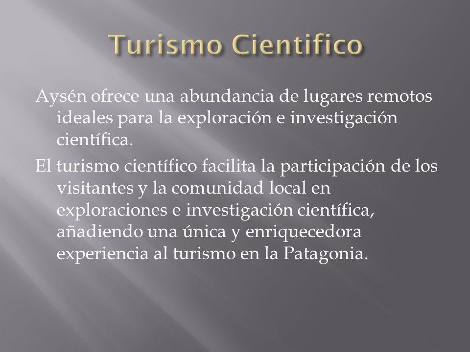 Aysén ofrece una abundancia de lugares remotos ideales para la exploración e investigación científica. El turismo científico facilita la participación