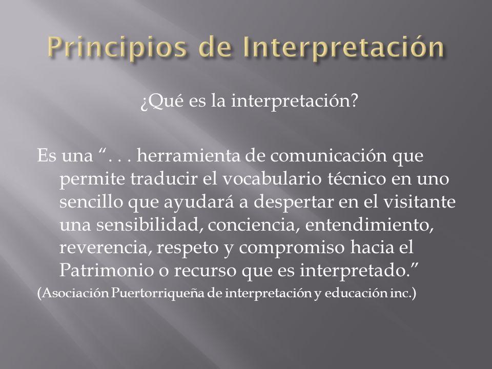 ¿Qué es la interpretación? Es una... herramienta de comunicación que permite traducir el vocabulario técnico en uno sencillo que ayudará a despertar e