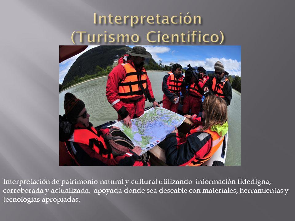 Interpretación de patrimonio natural y cultural utilizando información fidedigna, corroborada y actualizada, apoyada donde sea deseable con materiales