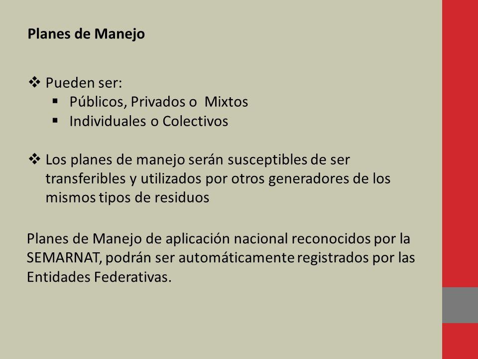 Planes de Manejo de aplicación nacional reconocidos por la SEMARNAT, podrán ser automáticamente registrados por las Entidades Federativas. Pueden ser: