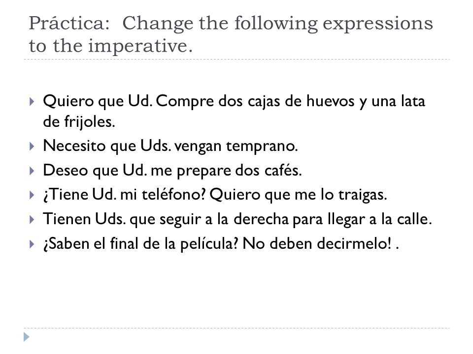 Práctica: Change the following expressions to the imperative.