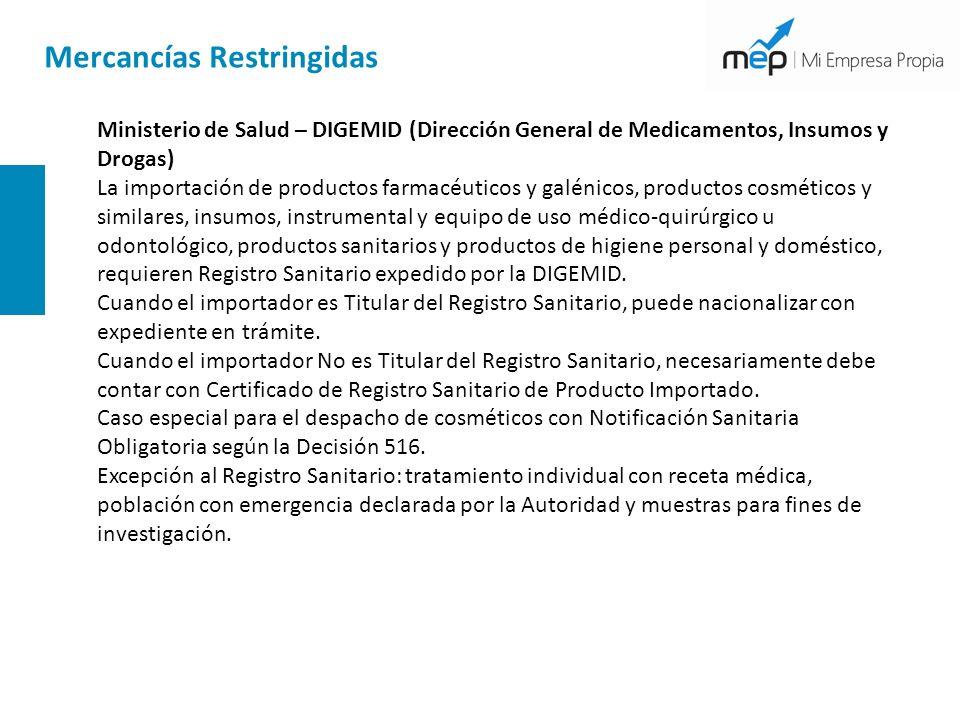 Mercancías Restringidas Ministerio de Salud – DIGEMID (Dirección General de Medicamentos, Insumos y Drogas) La importación de productos farmacéuticos
