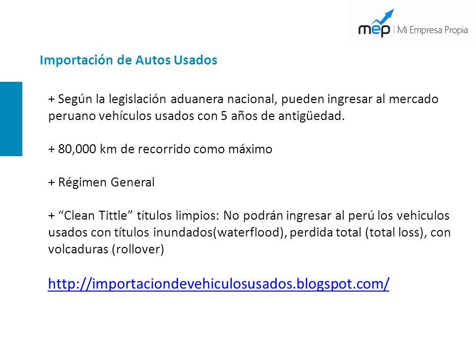 Importación de Autos Usados + Según la legislación aduanera nacional, pueden ingresar al mercado peruano vehículos usados con 5 años de antigüedad. +
