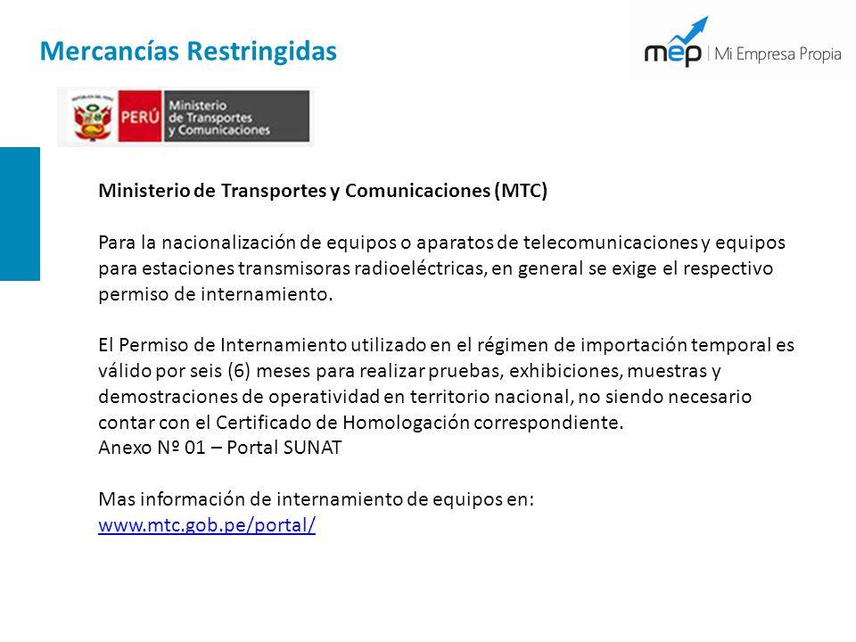 Mercancías Restringidas Ministerio de Transportes y Comunicaciones (MTC) Para la nacionalización de equipos o aparatos de telecomunicaciones y equipos