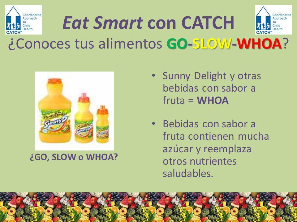 ¿GO, SLOW o WHOA? Sunny Delight y otras bebidas con sabor a fruta = WHOA Bebidas con sabor a fruta contienen mucha azúcar y reemplaza otros nutrientes