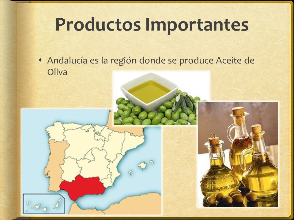 Productos Importantes Andalucía es la región donde se produce Aceite de Oliva
