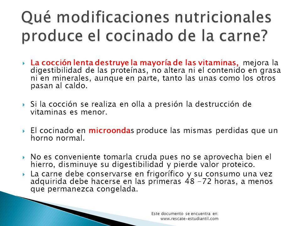 La cocción lenta destruye la mayoría de las vitaminas, mejora la digestibilidad de las proteínas, no altera ni el contenido en grasa ni en minerales,