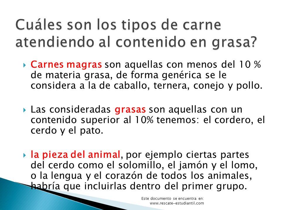 Carnes magras son aquellas con menos del 10 % de materia grasa, de forma genérica se le considera a la de caballo, ternera, conejo y pollo. Las consid