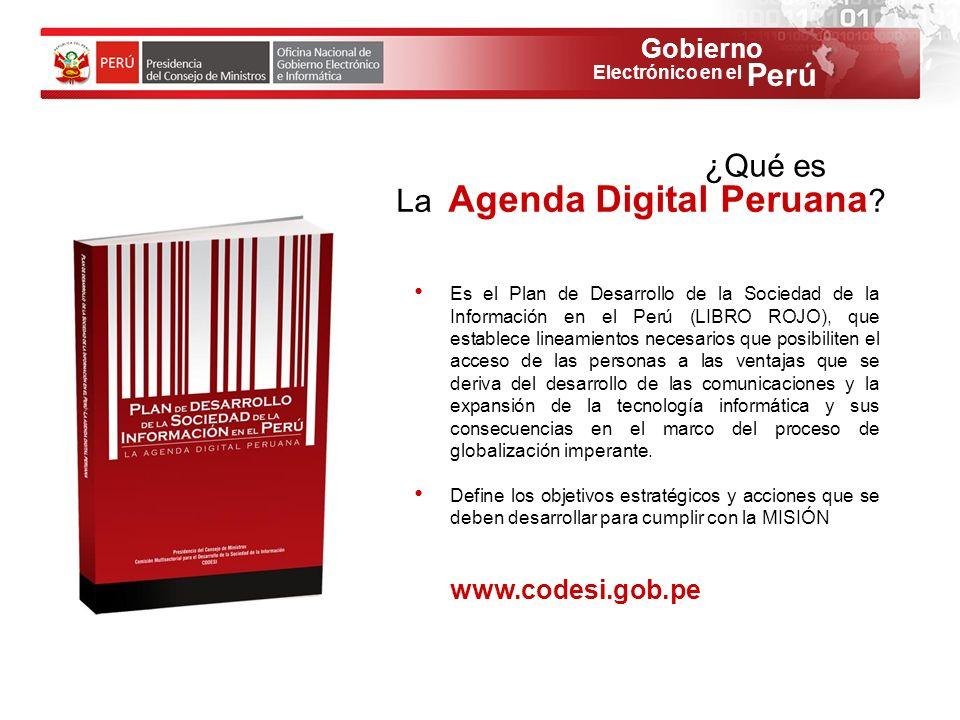 Gobierno Perú Electrónico en el ¿Qué es La Agenda Digital Peruana ? Es el Plan de Desarrollo de la Sociedad de la Información en el Perú (LIBRO ROJO),