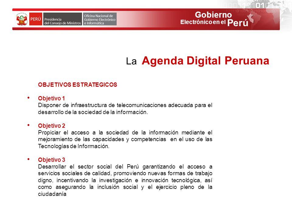 Gobierno Perú Electrónico en el OBJETIVOS ESTRATEGICOS Objetivo 1 Disponer de infraestructura de telecomunicaciones adecuada para el desarrollo de la