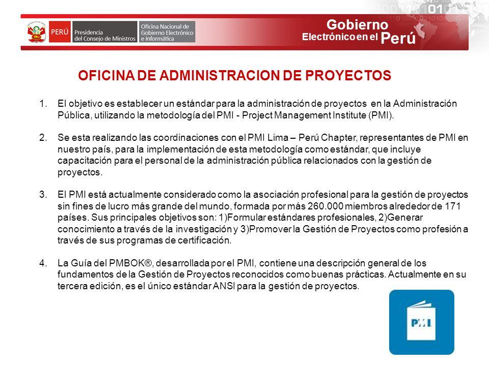 Gobierno Perú Electrónico en el OFICINA DE ADMINISTRACION DE PROYECTOS 1.El objetivo es establecer un estándar para la administración de proyectos en