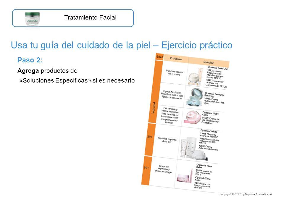 Usa tu guía del cuidado de la piel – Ejercicio práctico Tratamiento Facial Paso 2: Agrega productos de «Soluciones Especificas» si es necesario Copyri