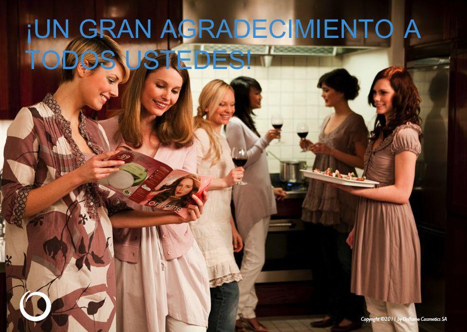 ¡UN GRAN AGRADECIMIENTO A TODOS USTEDES! Copyright ©2011 by Oriflame Cosmetics SA