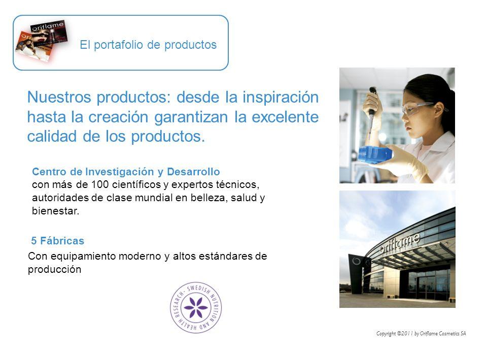 5 Fábricas Con equipamiento moderno y altos estándares de producción Nuestros productos: desde la inspiración hasta la creación garantizan la excelent