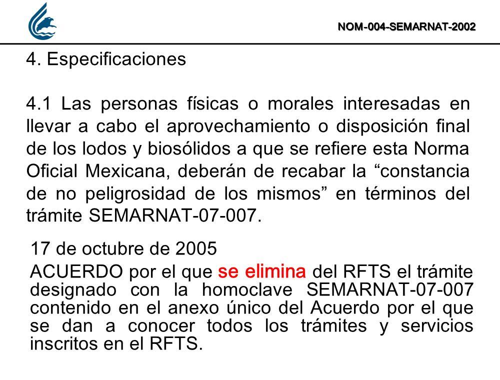 NOM-004-SEMARNAT-2002 4. Especificaciones 4.1 Las personas físicas o morales interesadas en llevar a cabo el aprovechamiento o disposición final de lo