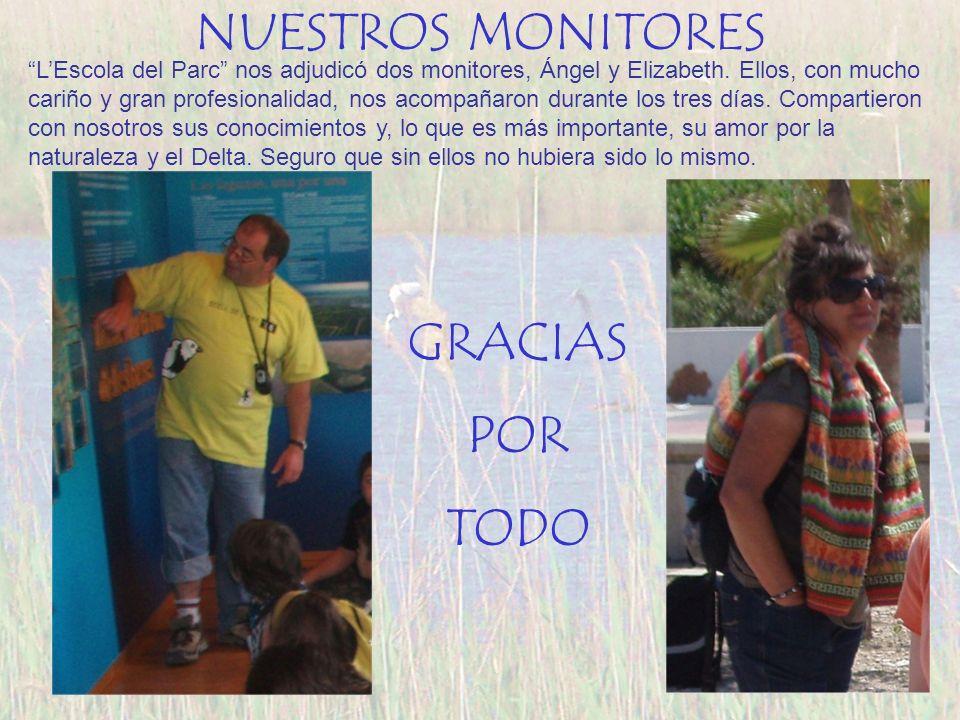 NUESTROS MONITORES LEscola del Parc nos adjudicó dos monitores, Ángel y Elizabeth. Ellos, con mucho cariño y gran profesionalidad, nos acompañaron dur