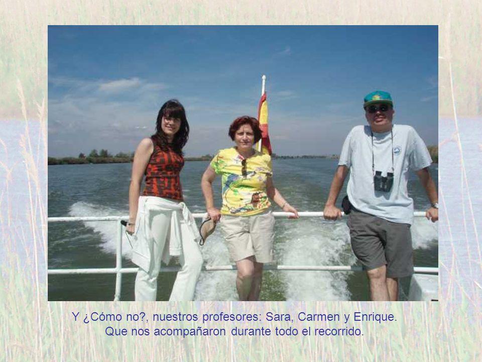 Y ¿Cómo no?, nuestros profesores: Sara, Carmen y Enrique. Que nos acompañaron durante todo el recorrido.