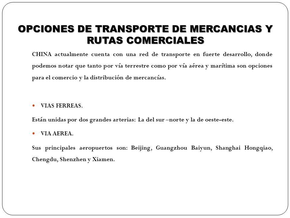 OPCIONES DE TRANSPORTE DE MERCANCIAS Y RUTAS COMERCIALES CHINA actualmente cuenta con una red de transporte en fuerte desarrollo, donde podemos notar