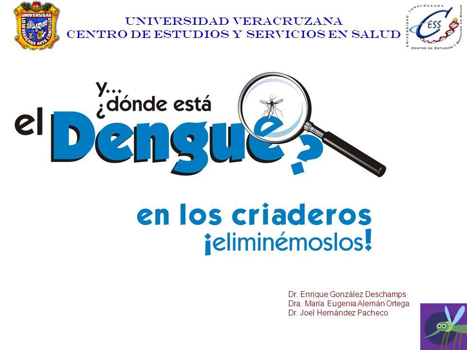UNIVERSIDAD VERACRUZANA CENTRO DE ESTUDIOS Y SERVICIOS EN SALUD Dr. Enrique González Deschamps Dra. María Eugenia Alemán Ortega Dr. Joel Hernández Pac