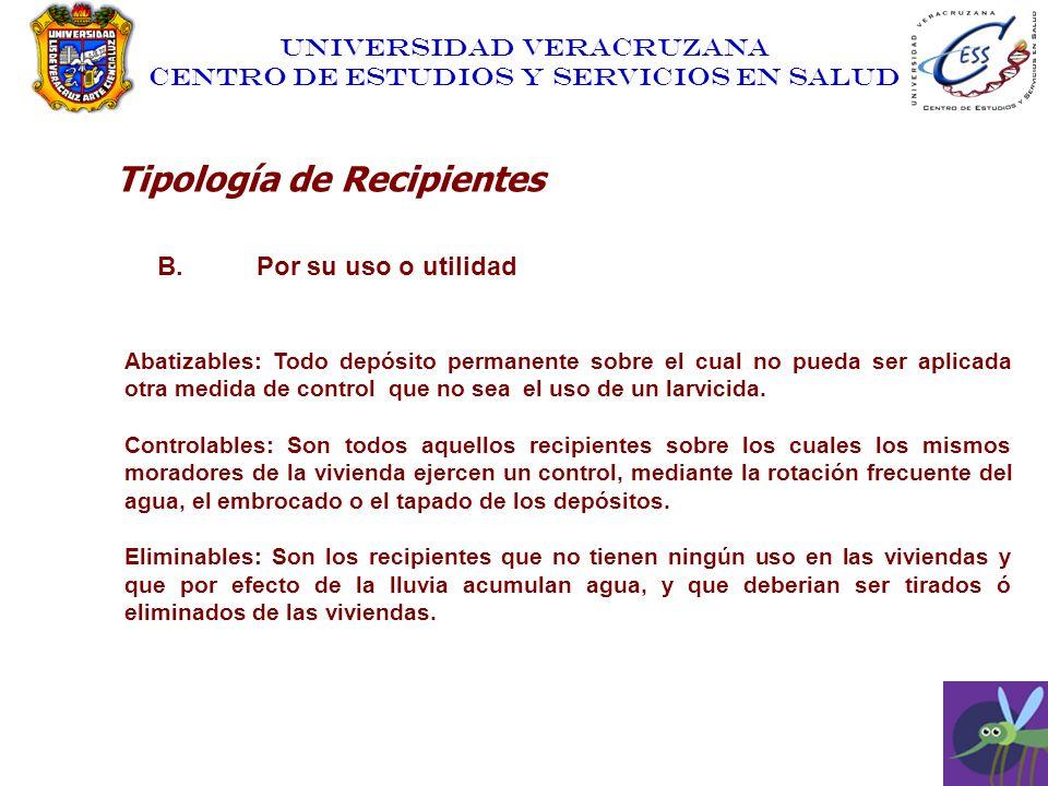 UNIVERSIDAD VERACRUZANA CENTRO DE ESTUDIOS Y SERVICIOS EN SALUD Tipología de Recipientes B. Por su uso o utilidad Abatizables: Todo depósito permanent