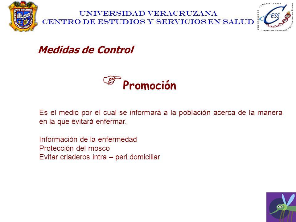 UNIVERSIDAD VERACRUZANA CENTRO DE ESTUDIOS Y SERVICIOS EN SALUD Promoción Es el medio por el cual se informará a la población acerca de la manera en l