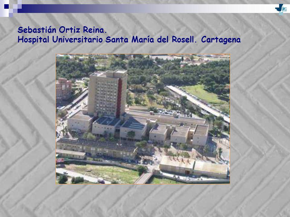 Sebastián Ortiz Reina. Hospital Universitario Santa María del Rosell. Cartagena