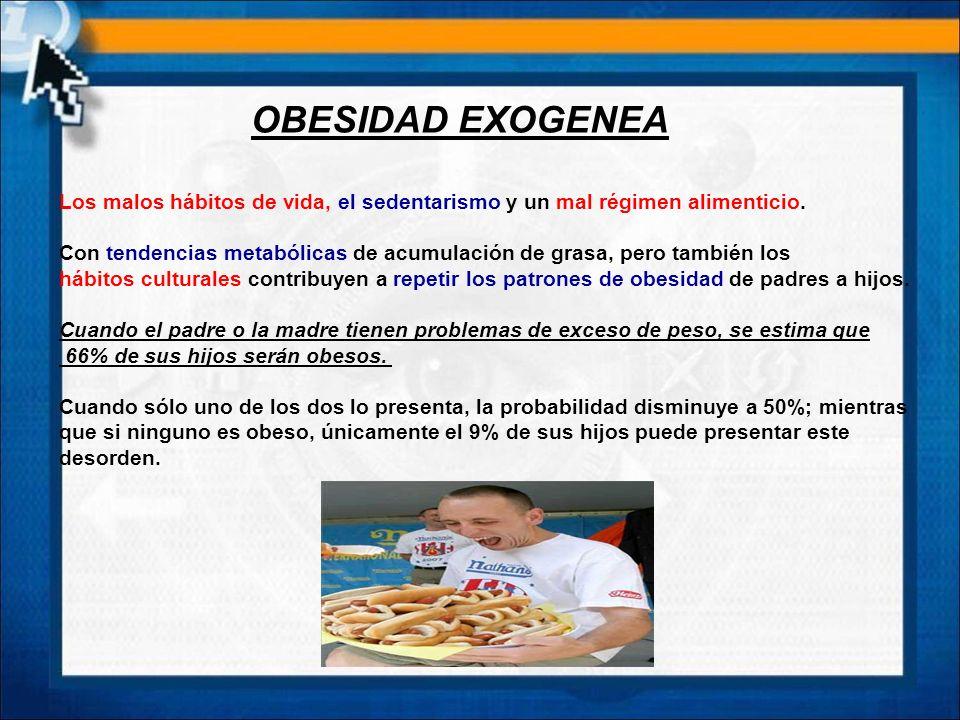 La obesidad endógena Hipotiroidismo, el síndrome de Cushing (incremento de la hormona corticol) Problemas con la insulina (hiperinsulinismo), La diabe