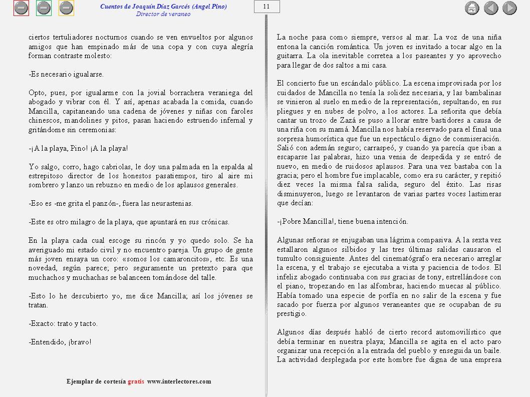 12 Ejemplar de cortesía gratis www.interlectores.com Cuentos de Joaquín Díaz Garcés (Angel Pino) Director de veraneo