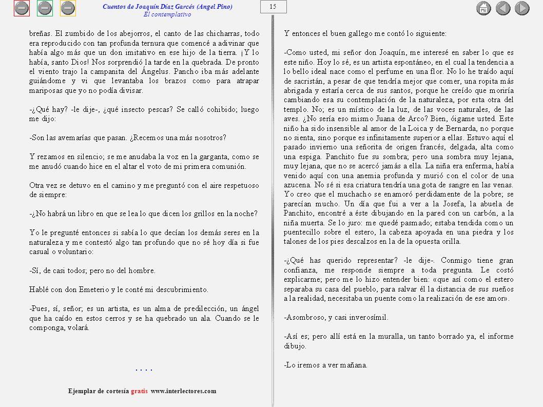16 Ejemplar de cortesía gratis www.interlectores.com Cuentos de Joaquín Díaz Garcés (Angel Pino) El contemplativo