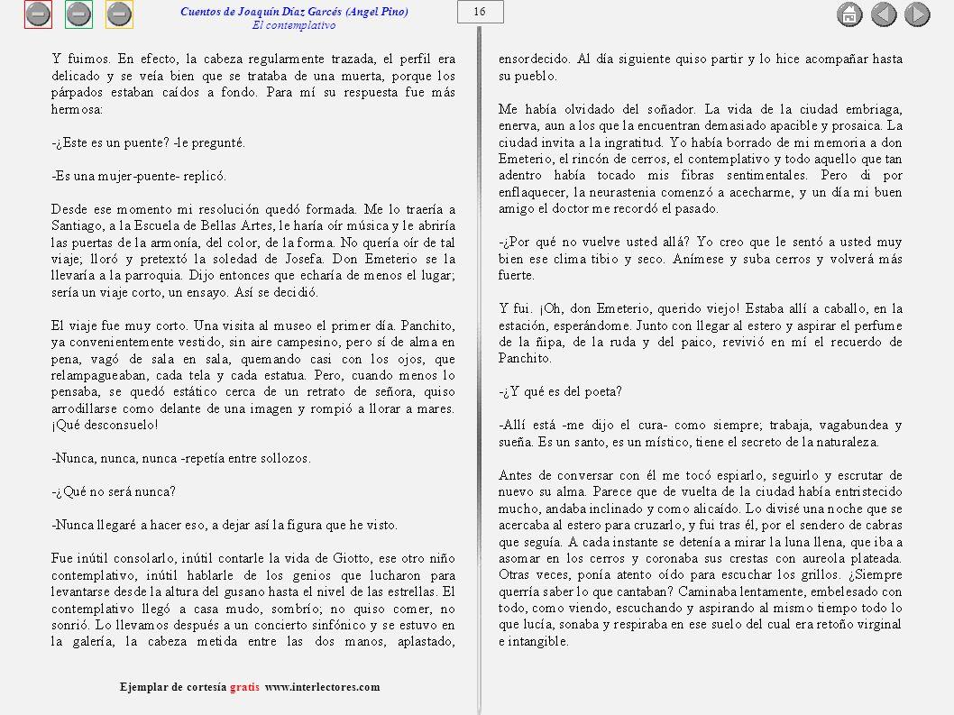 17 Ejemplar de cortesía gratis www.interlectores.com Cuentos de Joaquín Díaz Garcés (Angel Pino) El contemplativo