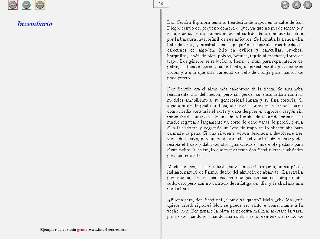 37 Ejemplar de cortesía gratis www.interlectores.com Cuentos de Joaquín Díaz Garcés (Angel Pino) Incendiario