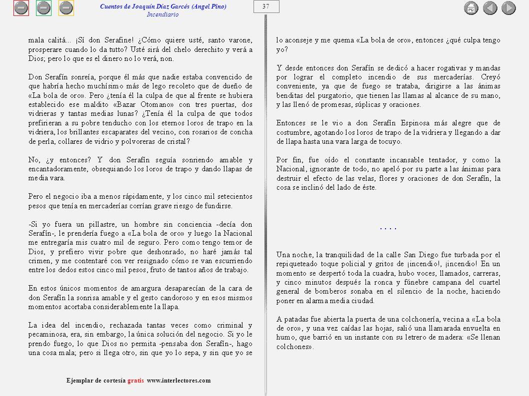 38 Ejemplar de cortesía gratis www.interlectores.com Cuentos de Joaquín Díaz Garcés (Angel Pino) Incendiario