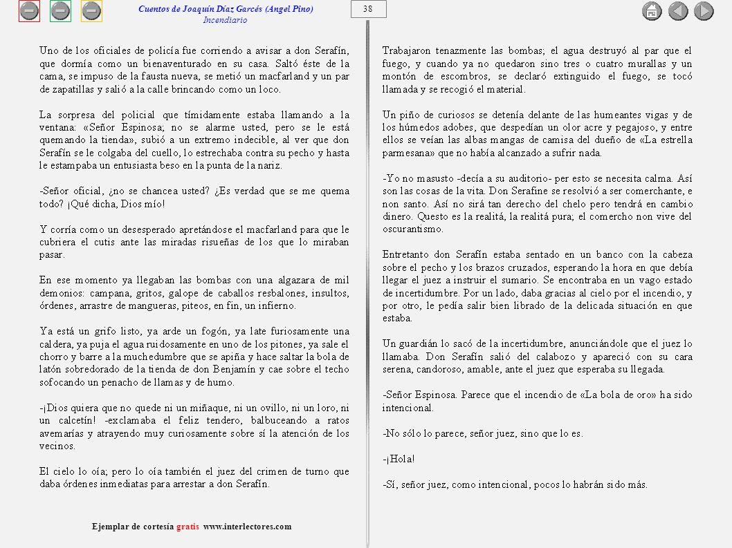 39 Ejemplar de cortesía gratis www.interlectores.com Cuentos de Joaquín Díaz Garcés (Angel Pino) Incendiario