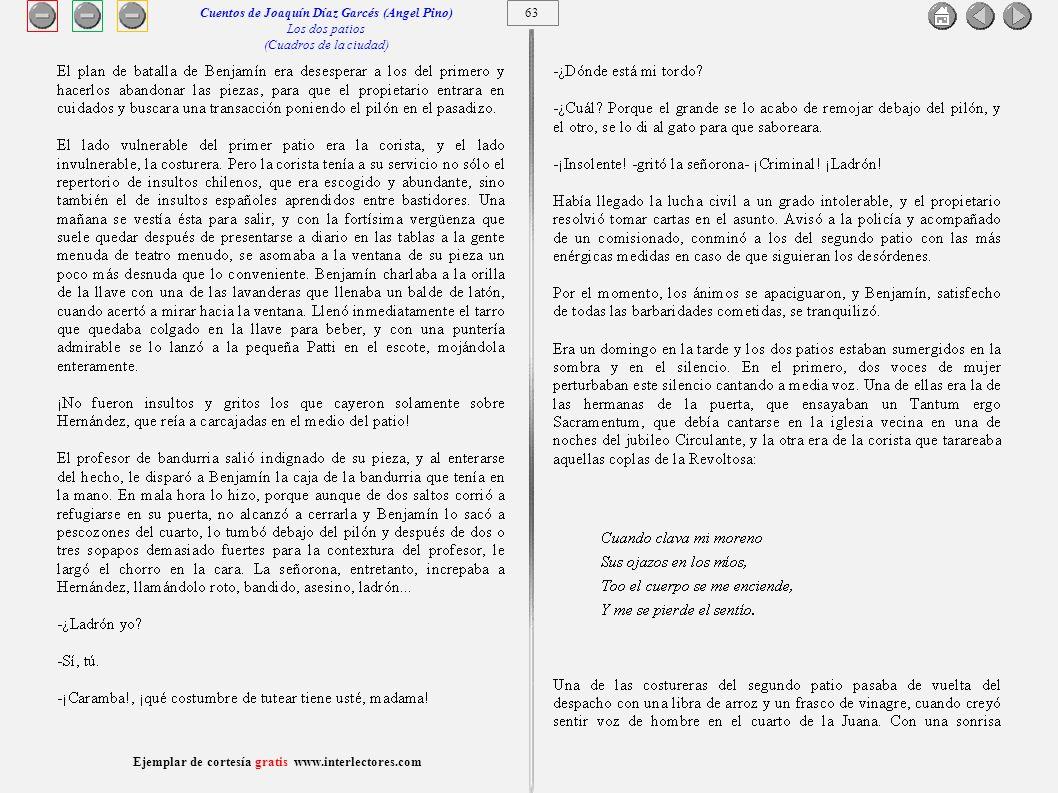 64 Ejemplar de cortesía gratis www.interlectores.com Cuentos de Joaquín Díaz Garcés (Angel Pino) Los dos patios (Cuadros de la ciudad)