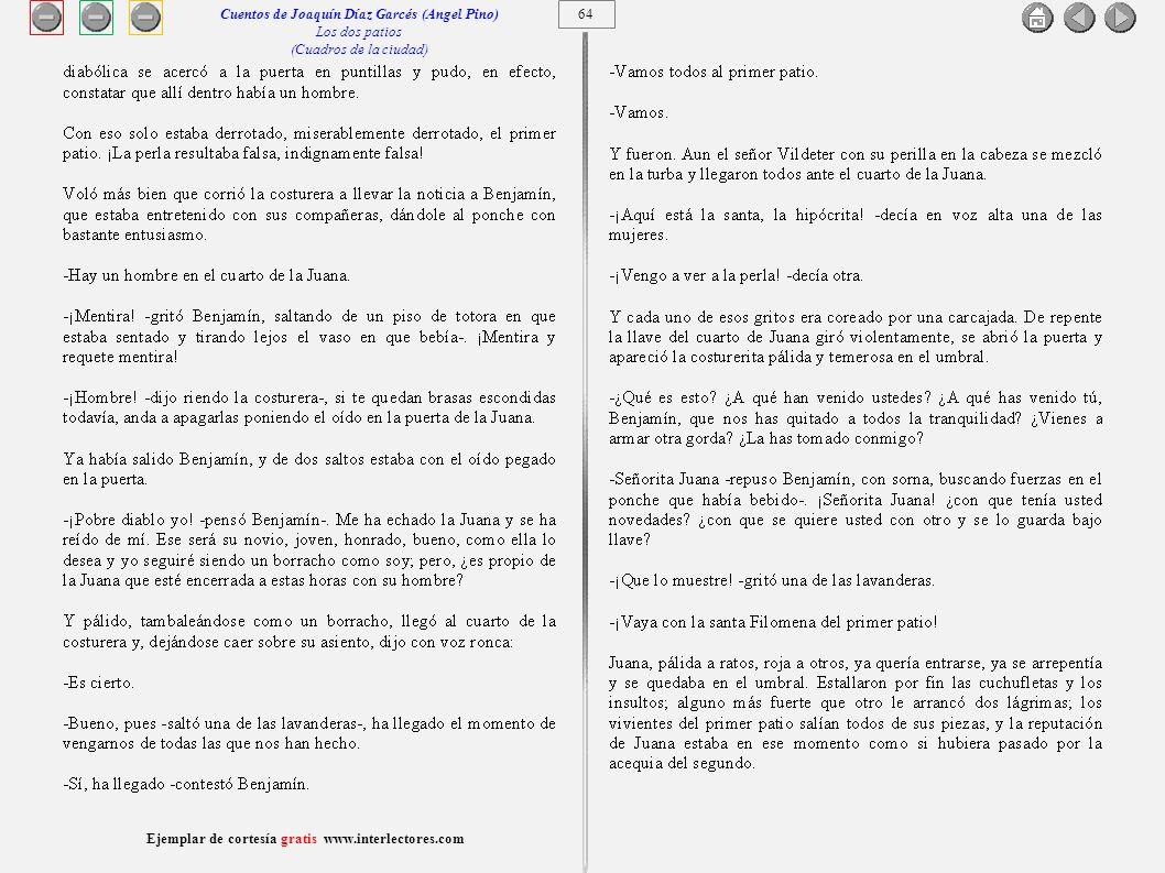 65 Ejemplar de cortesía gratis www.interlectores.com Cuentos de Joaquín Díaz Garcés (Angel Pino) Los dos patios (Cuadros de la ciudad)