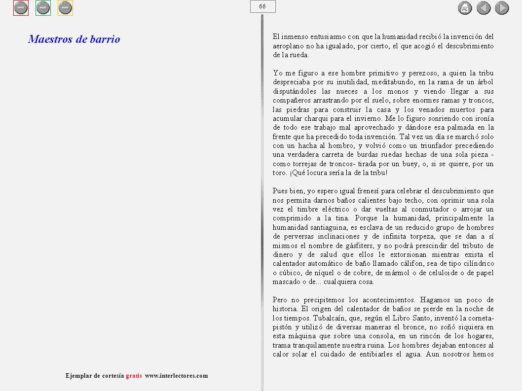 67 Ejemplar de cortesía gratis www.interlectores.com Cuentos de Joaquín Díaz Garcés (Angel Pino) Maestros de barrio