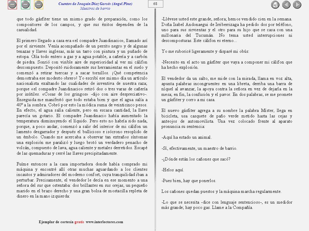 69 Ejemplar de cortesía gratis www.interlectores.com Cuentos de Joaquín Díaz Garcés (Angel Pino) Maestros de barrio