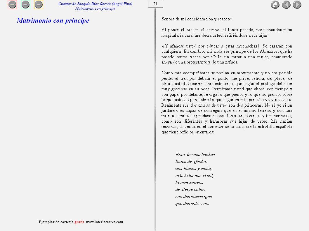 72 Ejemplar de cortesía gratis www.interlectores.com Cuentos de Joaquín Díaz Garcés (Angel Pino) Matrimonio con príncipe