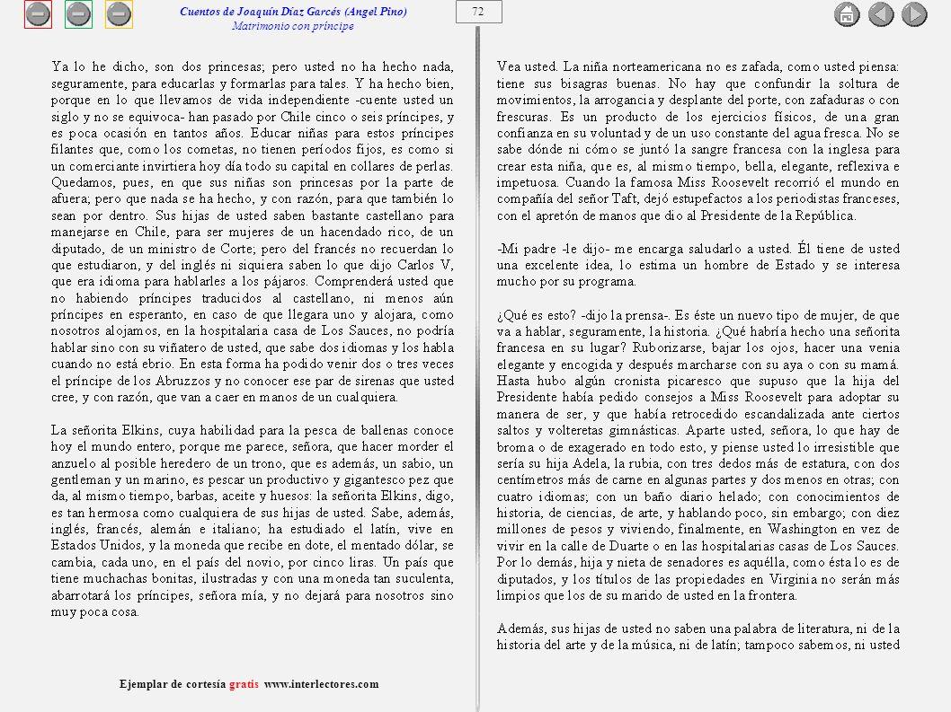 73 Ejemplar de cortesía gratis www.interlectores.com Cuentos de Joaquín Díaz Garcés (Angel Pino) Matrimonio con príncipe