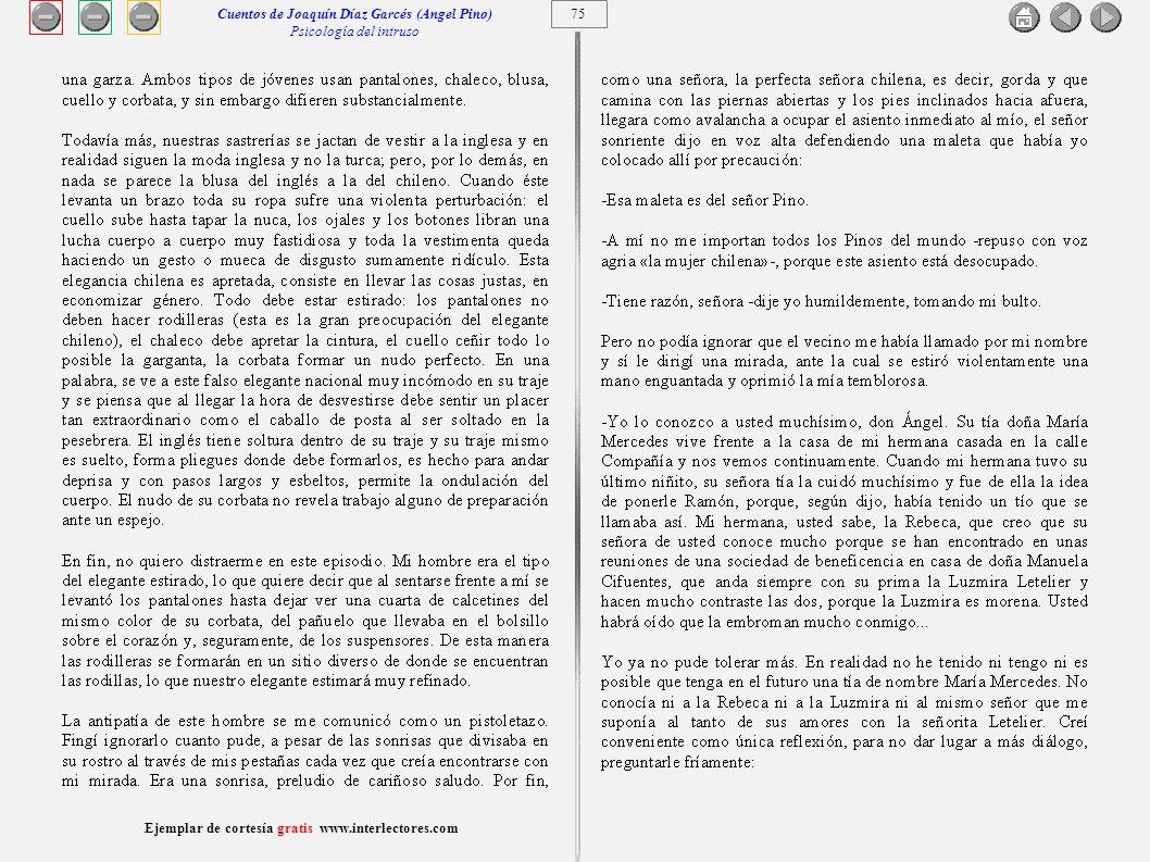 76 Ejemplar de cortesía gratis www.interlectores.com Cuentos de Joaquín Díaz Garcés (Angel Pino) Psicología del intruso