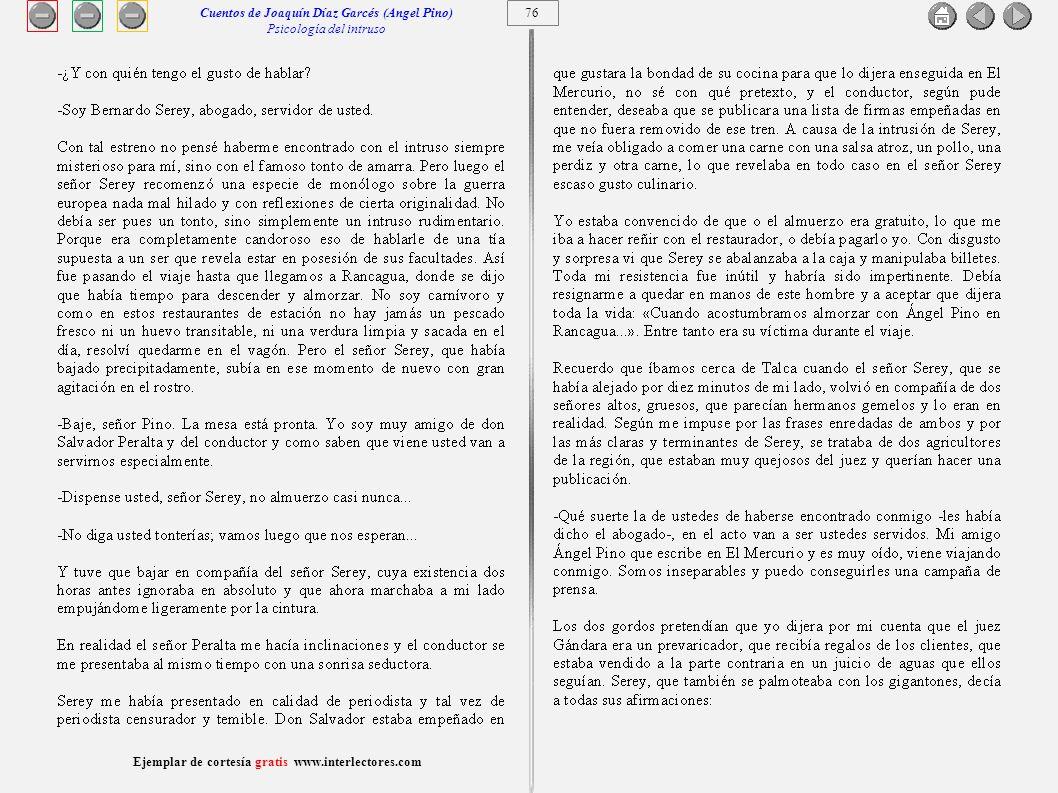 77 Ejemplar de cortesía gratis www.interlectores.com Cuentos de Joaquín Díaz Garcés (Angel Pino) Psicología del intruso
