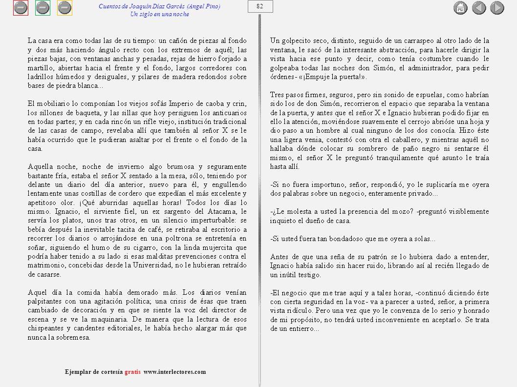 83 Ejemplar de cortesía gratis www.interlectores.com Cuentos de Joaquín Díaz Garcés (Angel Pino) Un siglo en una noche