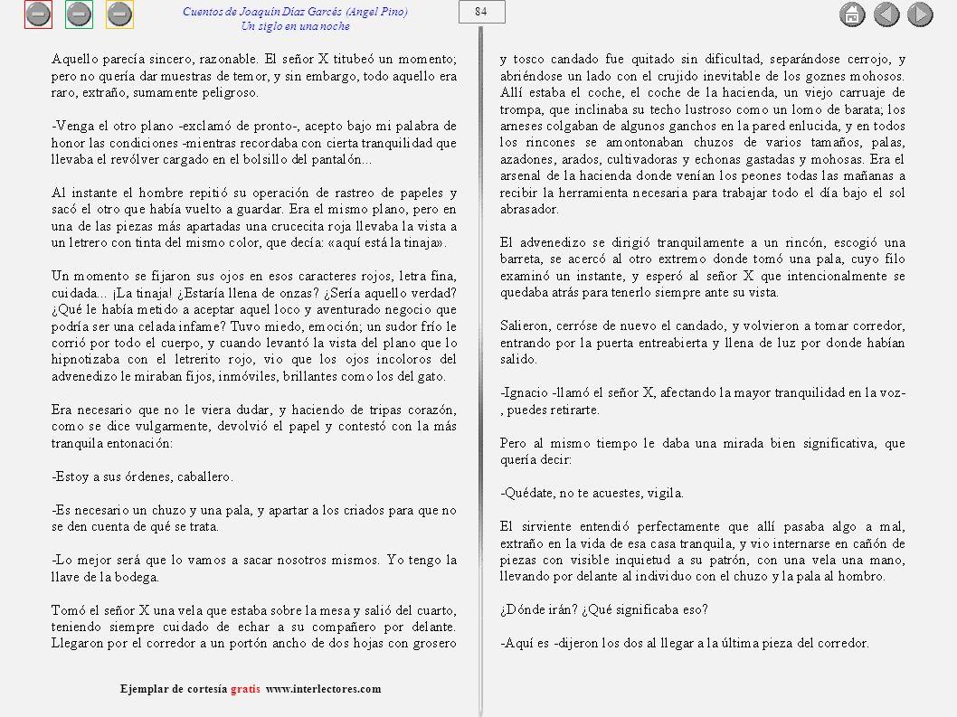 85 Ejemplar de cortesía gratis www.interlectores.com Cuentos de Joaquín Díaz Garcés (Angel Pino) Un siglo en una noche