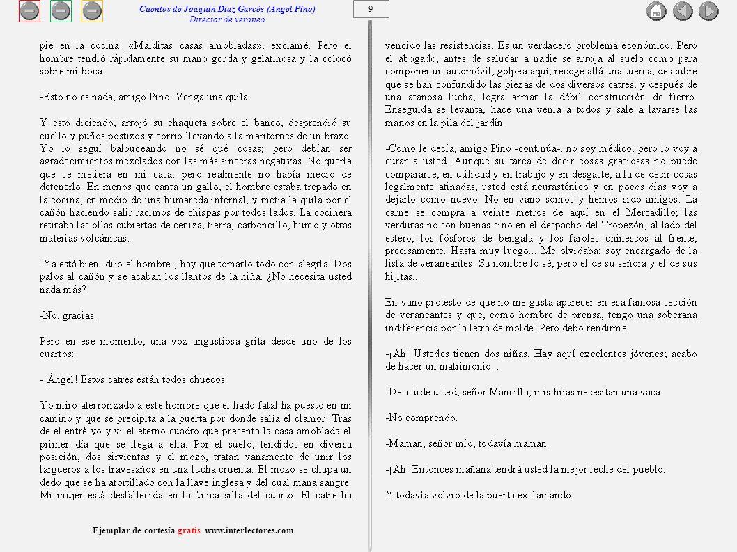10 Ejemplar de cortesía gratis www.interlectores.com Cuentos de Joaquín Díaz Garcés (Angel Pino) Director de veraneo