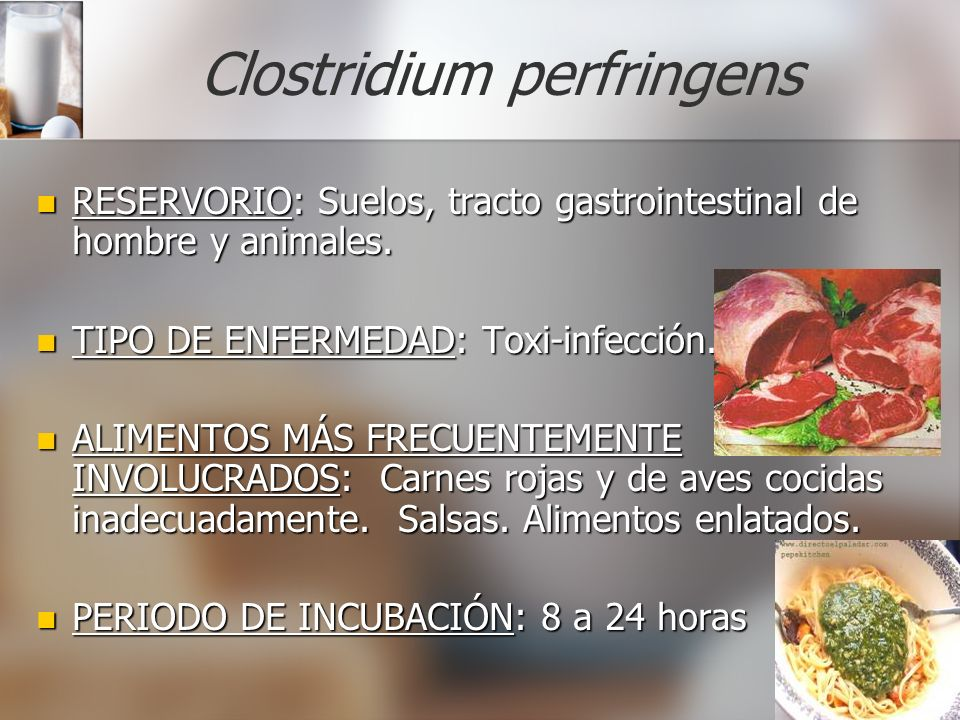 Clostridium perfringens RESERVORIO: RESERVORIO: Suelos, tracto gastrointestinal de hombre y animales. TIPO TIPO DE ENFERMEDAD: ENFERMEDAD: Toxi-infecc