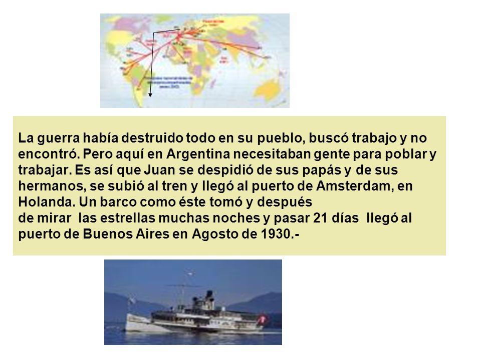 LLEGA A LA ARGENTINA Un país totalmente nuevo, junto a otros compatriotas y sin hablar el español debía enfrentar.
